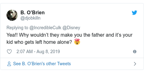 Twitter post by @djobkilln: Yea!! Why wouldn't they make you the father and it's your kid who gets left home alone? 🤯