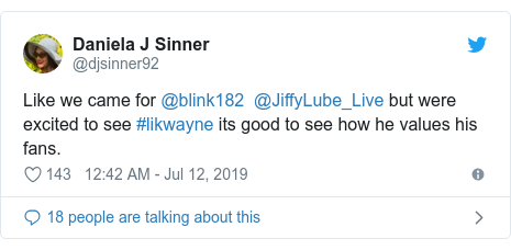 Twitter post by @djsinner92: Like we came for @blink182  @JiffyLube_Live but were excited to see #likwayne its good to see how he values his fans.