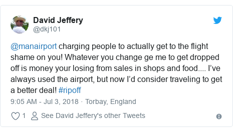 Twitter post by @dkj101: @manairport charging people to actually get to the flight shame on you! Whatever you change ge me to get dropped off is money your losing from sales in shops and food.... I've always used the airport, but now I'd consider traveling to get a better deal! #ripoff