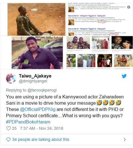 Twitter post by @dmightyangel: You are using a picture of a Kannywood actor Zaharadeen Sani in a movie to drive home your message🤣🤣🤣🤣These @OfficialPDPNig are not different be it with PHD or Primary School certificate....What is wrong with you guys?#PDPandBokoHaram