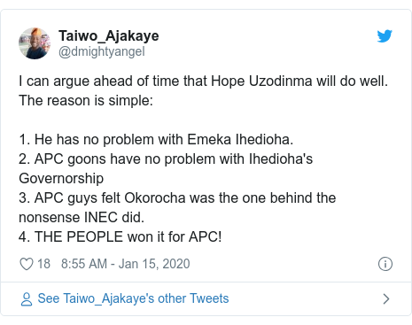 Twitter post by @dmightyangel: I can argue ahead of time that Hope Uzodinma will do well. The reason is simple 1. He has no problem with Emeka Ihedioha.2. APC goons have no problem with Ihedioha's Governorship3. APC guys felt Okorocha was the one behind the nonsense INEC did.4. THE PEOPLE won it for APC!