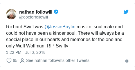 Twitter post by @doctorfollowill: Richard Swift was @JessieBaylin musical soul mate and could not have been a kinder soul. There will always be a special place in our hearts and memories for the one and only Walt Wolfman. RIP Swifty