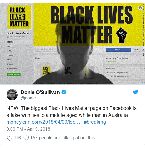 Twitter post by @donie: NEW  The biggest Black Lives Matter page on Facebook is a fake with ties to a middle-aged white man in Australia.    #breaking