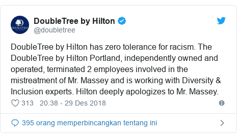 Twitter pesan oleh @doubletree: DoubleTree by Hilton has zero tolerance for racism. The DoubleTree by Hilton Portland, independently owned and operated, terminated 2 employees involved in the mistreatment of Mr. Massey and is working with Diversity & Inclusion experts. Hilton deeply apologizes to Mr. Massey.