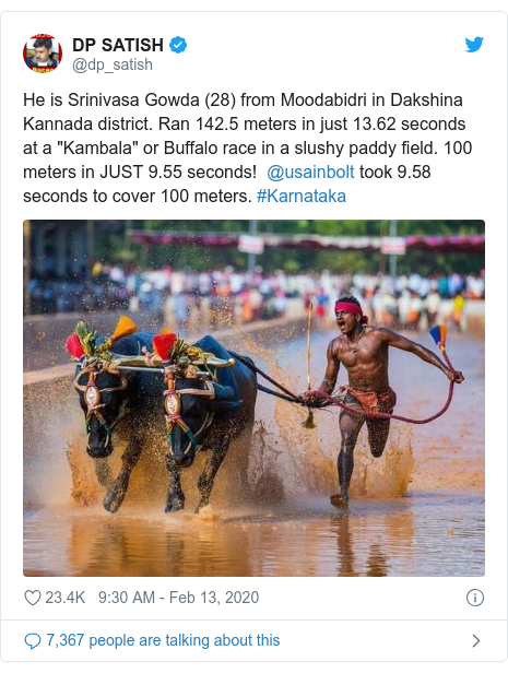 "Twitter post by @dp_satish: He is Srinivasa Gowda (28) from Moodabidri in Dakshina Kannada district. Ran 142.5 meters in just 13.62 seconds at a ""Kambala"" or Buffalo race in a slushy paddy field. 100 meters in JUST 9.55 seconds!  @usainbolt took 9.58 seconds to cover 100 meters. #Karnataka"