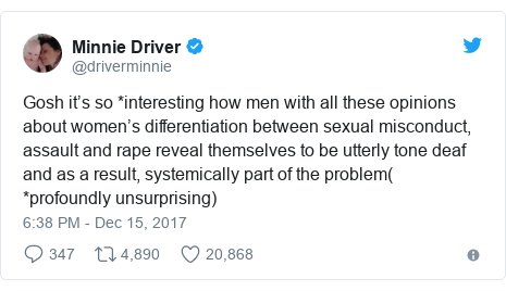 Twitter post by @driverminnie: Gosh it's so *interesting how men with all these opinions about women's differentiation between sexual misconduct, assault and rape reveal themselves to be utterly tone deaf and as a result, systemically part of the problem( *profoundly unsurprising)