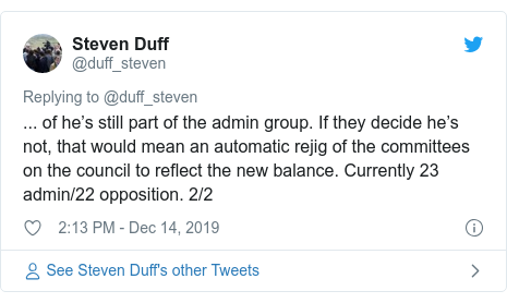 Twitter post by @duff_steven: ... of he's still part of the admin group. If they decide he's not, that would mean an automatic rejig of the committees on the council to reflect the new balance. Currently 23 admin/22 opposition. 2/2