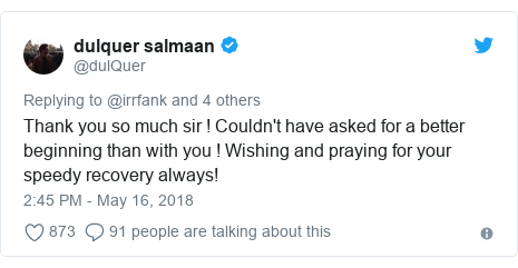 Twitter post by @dulQuer: Thank you so much sir ! Couldn't have asked for a better beginning than with you ! Wishing and praying for your speedy recovery always!