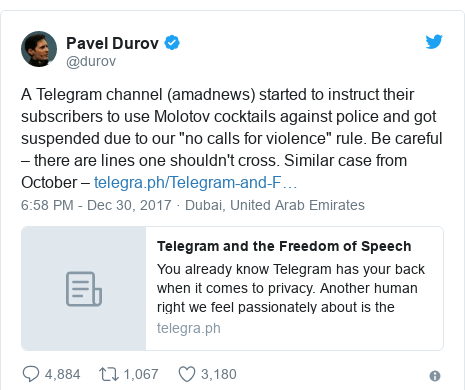 "Twitter post by @durov: A Telegram channel (amadnews) started to instruct their subscribers to use Molotov cocktails against police and got suspended due to our ""no calls for violence"" rule. Be careful – there are lines one shouldn't cross. Similar case from October –"