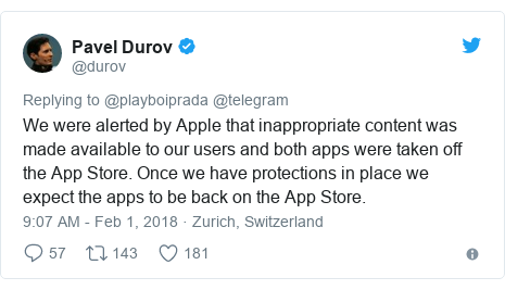 Twitter post by @durov: We were alerted by Apple that inappropriate content was made available to our users and both apps were taken off the App Store. Once we have protections in place we expect the apps to be back on the App Store.