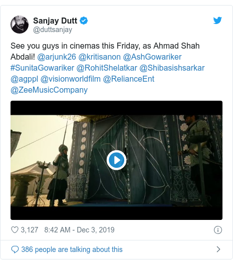 Twitter post by @duttsanjay: See you guys in cinemas this Friday, as Ahmad Shah Abdali! @arjunk26 @kritisanon @AshGowariker #SunitaGowariker @RohitShelatkar @Shibasishsarkar @agppl @visionworldfilm @RelianceEnt @ZeeMusicCompany