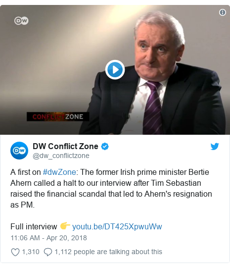 Twitter post by @dw_conflictzone: A first on #dwZone  The former Irish prime minister Bertie Ahern called a halt to our interview after Tim Sebastian raised the financial scandal that led to Ahern's resignation as PM.Full interview 👉