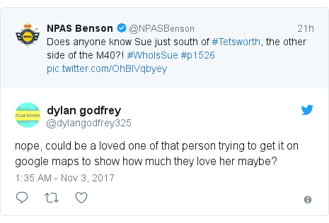 Twitter post by @dylangodfrey325: nope, could be a loved one of that person trying to get it on google maps to show how much they love her maybe?
