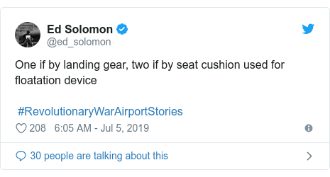 Twitter post by @ed_solomon: One if by landing gear, two if by seat cushion used for floatation device #RevolutionaryWarAirportStories