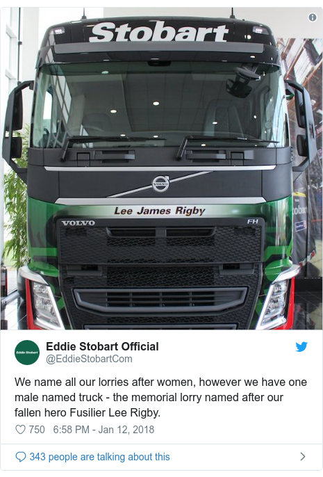 Twitter post by @EddieStobartCom: We name all our lorries after women, however we have one male named truck - the memorial lorry named after our fallen hero Fusilier Lee Rigby.