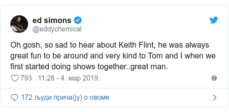 Twitter post by @eddychemical: Oh gosh, so sad to hear about Keith Flint, he was always great fun to be around and very kind to Tom and I when we first started doing shows together..great man.
