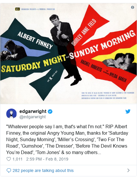 """Twitter post by @edgarwright: """"Whatever people say I am, that's what I'm not."""" RIP Albert Finney, the original Angry Young Man, thanks for 'Saturday Night, Sunday Morning', 'Miller's Crossing', 'Two For The Road', 'Gumshoe', 'The Dresser', 'Before The Devil Knows You're Dead', 'Tom Jones' & so many others..."""