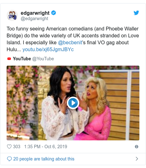 Twitter post by @edgarwright: Too funny seeing American comedians (and Phoebe Waller Bridge) do the wide variety of UK accents stranded on Love Island. I especially like @becbenit's final VO gag about Hulu...