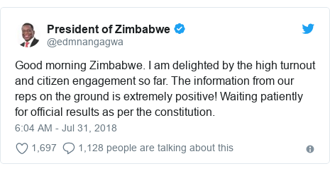 Twitter post by @edmnangagwa: Good morning Zimbabwe. I am delighted by the high turnout and citizen engagement so far. The information from our reps on the ground is extremely positive! Waiting patiently for official results as per the constitution.