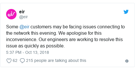 Twitter post by @eir: Some @eir customers may be facing issues connecting to the network this evening. We apologise for this inconvenience. Our engineers are working to resolve this issue as quickly as possible.