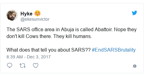Twitter post by @ekesunvictor: The SARS office area in Abuja is called Abattoir. Nope they don't kill Cows there. They kill humans.What does that tell you about SARS?? #EndSARSBrutality