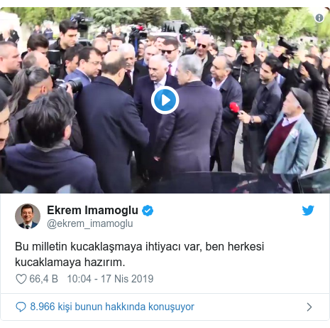 @ekrem_imamoglu tarafından yapılan Twitter paylaşımı: Bu milletin kucaklaşmaya ihtiyacı var, ben herkesi kucaklamaya hazırım.