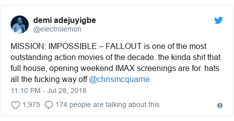 Twitter post by @electrolemon: MISSION  IMPOSSIBLE – FALLOUT is one of the most outstanding action movies of the decade. the kinda shit that full house, opening weekend IMAX screenings are for. hats all the fucking way off @chrismcquarrie