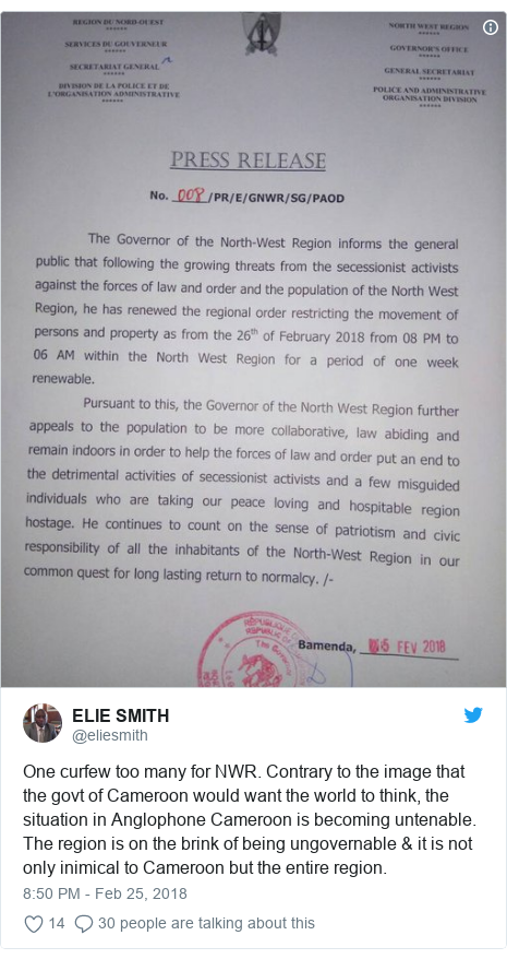Twitter post by @eliesmith: One curfew too many for NWR. Contrary to the image that the govt of Cameroon would want the world to think, the situation in Anglophone Cameroon is becoming untenable. The region is on the brink of being ungovernable & it is not only inimical to Cameroon but the entire region.