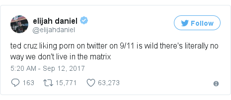 Twitter post by @elijahdaniel: ted cruz liking porn on twitter on 9/11 is wild there's literally no way we don't live in the matrix