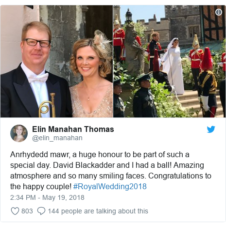 Neges Twitter gan @elin_manahan: Anrhydedd mawr, a huge honour to be part of such a special day. David Blackadder and I had a ball! Amazing atmosphere and so many smiling faces. Congratulations to the happy couple! #RoyalWedding2018