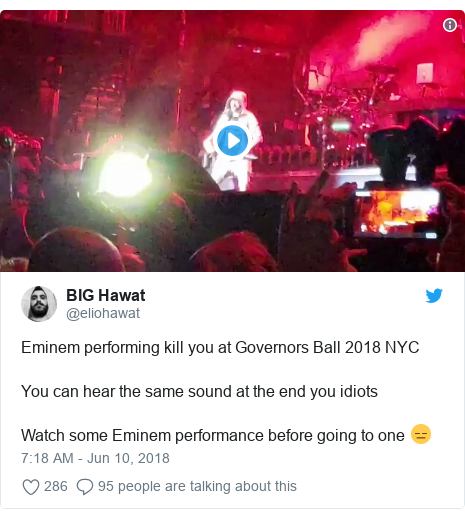 Twitter post by @eliohawat: Eminem performing kill you at Governors Ball 2018 NYCYou can hear the same sound at the end you idiots Watch some Eminem performance before going to one 😑