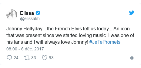 Twitter publication par @elissakh: Johnny Hallyday... the French Elvis left us today... An icon that was present since we started loving music. I was one of his fans and I will always love Johnny! #JeTePromets