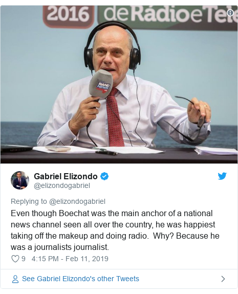 Twitter post by @elizondogabriel: Even though Boechat was the main anchor of a national news channel seen all over the country, he was happiest taking off the makeup and doing radio.  Why? Because he was a journalists journalist.
