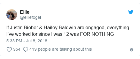 Twitter post by @elliefogel: If Justin Bieber & Hailey Baldwin are engaged, everything I've worked for since I was 12 was FOR NOTHING