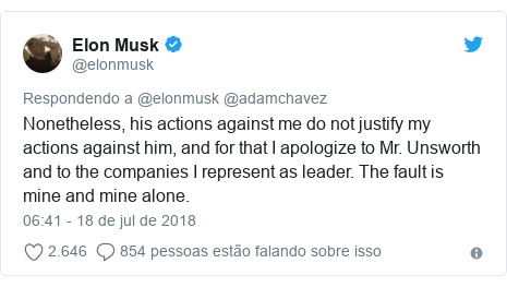 Twitter post de @elonmusk: Nonetheless, his actions against me do not justify my actions against him, and for that I apologize to Mr. Unsworth and to the companies I represent as leader. The fault is mine and mine alone.
