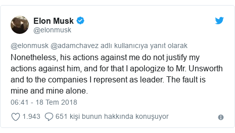 @elonmusk tarafından yapılan Twitter paylaşımı: Nonetheless, his actions against me do not justify my actions against him, and for that I apologize to Mr. Unsworth and to the companies I represent as leader. The fault is mine and mine alone.