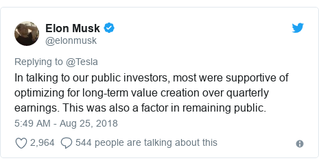 Twitter post by @elonmusk: In talking to our public investors, most were supportive of optimizing for long-term value creation over quarterly earnings. This was also a factor in remaining public.