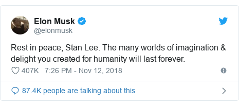 Twitter post by @elonmusk: Rest in peace, Stan Lee. The many worlds of imagination & delight you created for humanity will last forever.