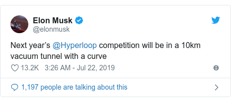 Twitter post by @elonmusk: Next year's @Hyperloop competition will be in a 10km vacuum tunnel with a curve