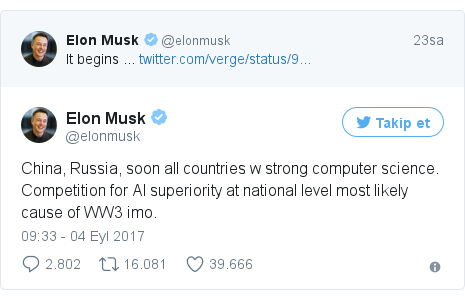 @elonmusk tarafından yapılan Twitter paylaşımı: China, Russia, soon all countries w strong computer science. Competition for AI superiority at national level most likely cause of WW3 imo.