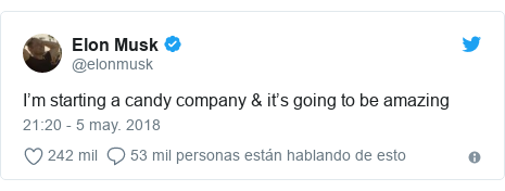 Publicación de Twitter por @elonmusk: I'm starting a candy company & it's going to be amazing
