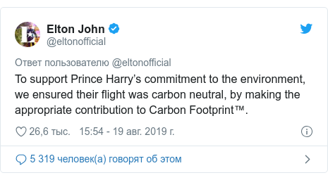 Twitter пост, автор: @eltonofficial: To support Prince Harry's commitment to the environment, we ensured their flight was carbon neutral, by making the appropriate contribution to Carbon Footprint™.