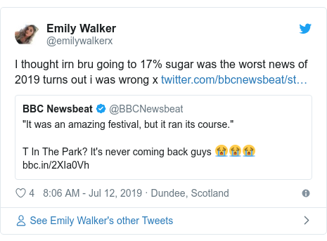 Twitter post by @emilywalkerx: I thought irn bru going to 17% sugar was the worst news of 2019 turns out i was wrong x