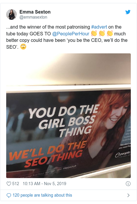 Twitter post by @emmasexton: ...and the winner of the most patronising #advert on the tube today GOES TO @PeoplePerHour 👏 👏 👏 much better copy could have been 'you be the CEO, we'll do the SEO'. 🙄