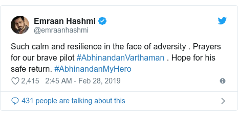 Twitter post by @emraanhashmi: Such calm and resilience in the face of adversity . Prayers for our brave pilot #AbhinandanVarthaman . Hope for his safe return. #AbhinandanMyHero