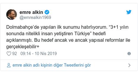 """@emrealkin1969 tarafından yapılan Twitter paylaşımı: Dolmabahçe'de yapılan ilk sunumu hatırlıyorum. """"3+1 yılın sonunda nitelikli insan yetiştiren Türkiye"""" hedefi açıklanmıştı. Bu hedef ancak ve ancak yapısal reformlar ile gerçekleşebilir+"""