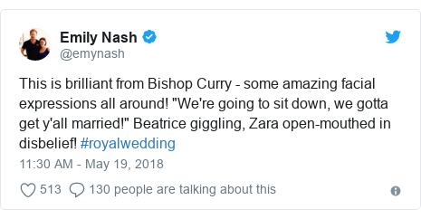 """Twitter post by @emynash: This is brilliant from Bishop Curry - some amazing facial expressions all around! """"We're going to sit down, we gotta get y'all married!"""" Beatrice giggling, Zara open-mouthed in disbelief! #royalwedding"""