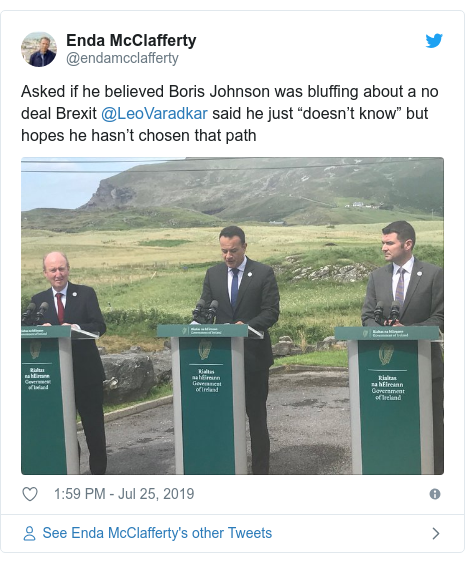 """Twitter post by @endamcclafferty: Asked if he believed Boris Johnson was bluffing about a no deal Brexit @LeoVaradkar said he just """"doesn't know"""" but hopes he hasn't chosen that path"""