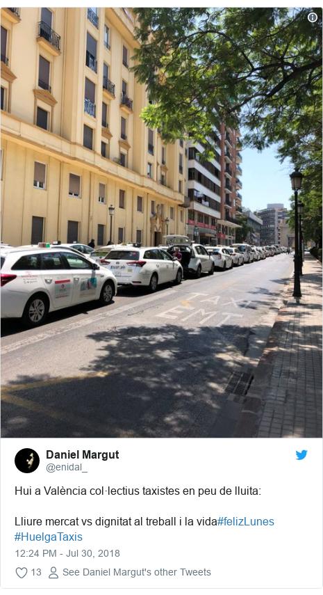 Twitter post by @enidal_: Hui a València col·lectius taxistes en peu de lluita Lliure mercat vs dignitat al treball i la vida#felizLunes #HuelgaTaxis