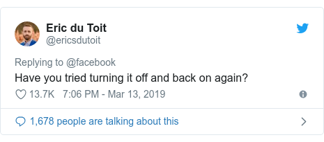 Twitter post by @ericsdutoit: Have you tried turning it off and back on again?